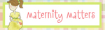 Maternity Matters